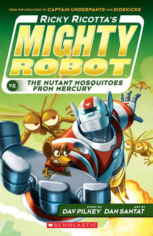 Vignette du livre Ricky Ricotta's Mighty Robot vs. the Mutant Mosquitoes from Mercury (Ricky Ricotta's Mighty Robot #2)