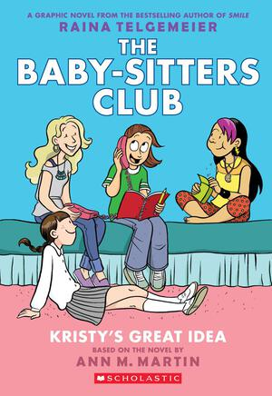 Vignette du livre The Baby-Sitters Club Graphic Novel #1: Kristy's Great Idea (Full Color Edition)