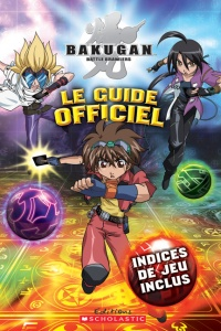 Vignette du livre Bakugan Battle Brawler - Le guide officiel