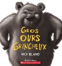 Gros Ours grincheux - Nick Bland