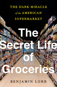 Vignette du livre The Secret Life of Groceries