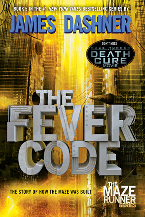 Vignette du livre The Fever Code (Maze Runner, Book Five; Prequel)