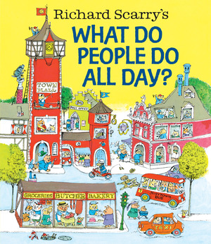 Vignette du livre Richard Scarry's What Do People Do All Day?