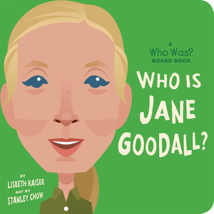 Vignette du livre Who Is Jane Goodall?: A Who Was? Board Book