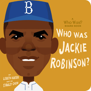 Vignette du livre Who Was Jackie Robinson?: A Who Was? Board Book