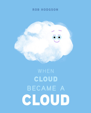 Vignette du livre When Cloud Became a Cloud - Rob Hodgson