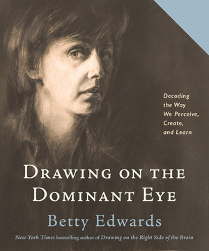 Drawing on The Dominant Eye - Betty Edwards
