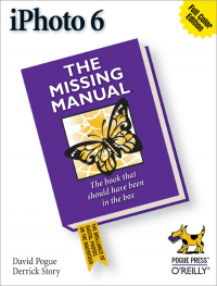 iPhoto 6: The Missing Manual, David Pogue