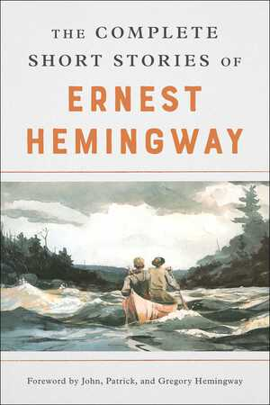 Vignette du livre The Complete Short Stories Of Ernest Hemingway