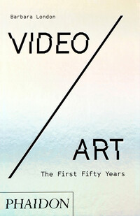 Vignette du livre Video/Art: The First Fifty Years