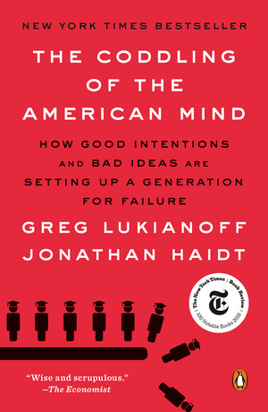 Vignette du livre The Coddling of the American Mind