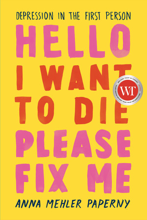 Vignette du livre Hello I Want to Die Please Fix Me