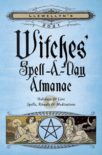 Vignette du livre Llewellyn's 2021 Witches' Spell-A-Day Almanac