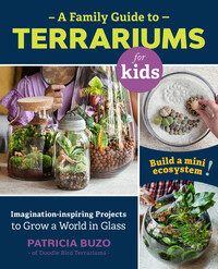 Vignette du livre A Family Guide to Terrariums for Kids