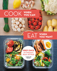 Vignette du livre Cook When You Can, Eat When You Want