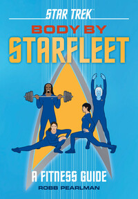 Vignette du livre Star Trek: Body by Starfleet