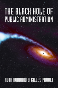 Vignette du livre The Black Hole of Public Administration - Ruth Hubbard, Gilles Paquet