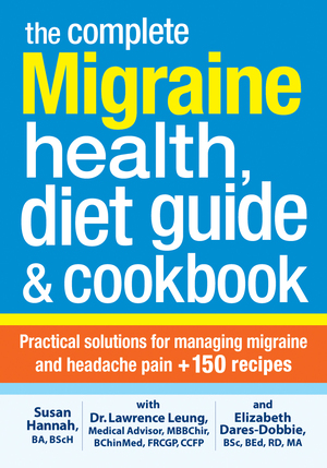 Vignette du livre The Complete Migraine Health, Diet Guide and Cookbook