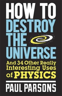 Vignette du livre How to Destroy the Universe