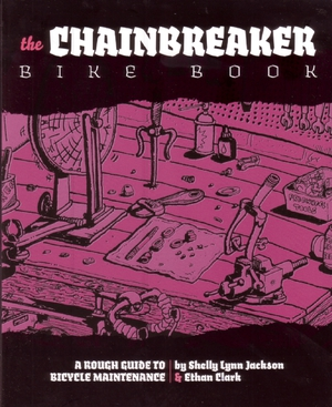 Chainbreaker Bike Book, Shelley Lynn Jackson