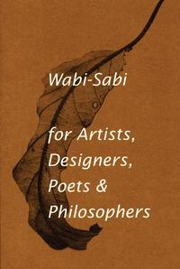 Vignette du livre Wabi-Sabi for Artists, Designers, Poets & Philosophers