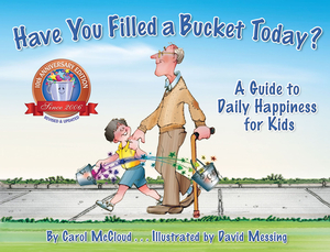 Vignette du livre Have You Filled a Bucket Today? 10th Anniversary Edition