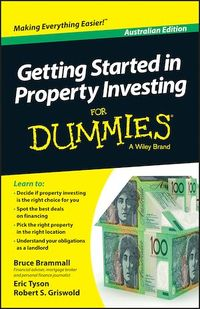 Vignette du livre Getting Started in Property Investment For Dummies - Australia - Eric Tyson, Robert S. Griswold, Bruce Brammall