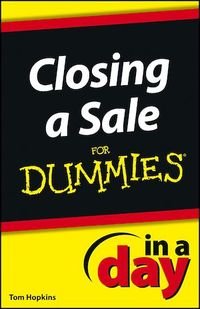 Vignette du livre Closing a Sale In a Day For Dummies