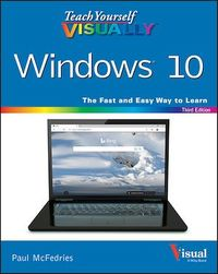 Teach Yourself VISUALLY Windows 10 - Paul McFedries