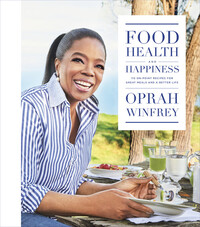Vignette du livre Food, Health, and HappinessFOOD, HEALTH, AND HAPPINESS - Oprah Winfrey