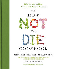 Vignette du livre The How Not to Die Cookbook