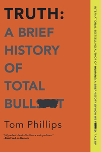Vignette du livre Truth: A Brief History of Total Bullsh*t