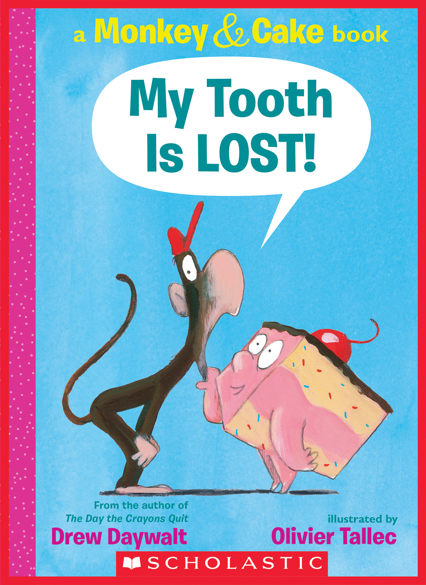 Vignette du livre My Tooth Is LOST! (A Monkey and Cake Book)