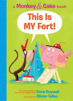 Vignette du livre Monkey and Cake: This is MY Fort