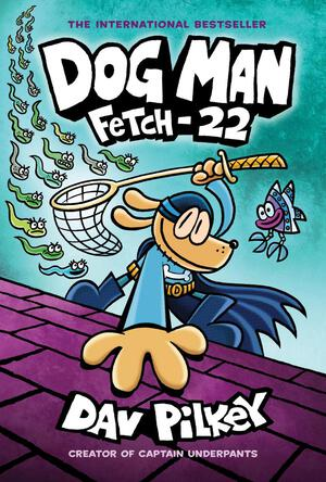 Vignette du livre Dog Man: Fetch-22: From the Creator of Captain Underpants (Dog Man #8)