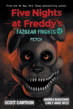 Vignette du livre Fetch (Five Nights at Freddy's: Fazbear Frights #2)
