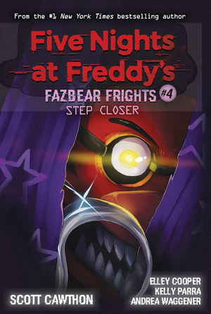 Vignette du livre Step Closer (Five Nights at Freddy's: Fazbear Frights #4)