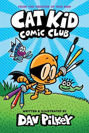 Vignette du livre Cat Kid Comic Club: From the Creator of Dog Man