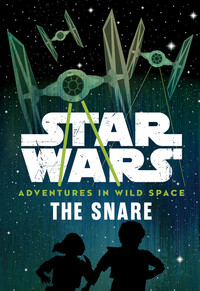 Vignette du livre Star Wars Adventures in Wild Space The Snare