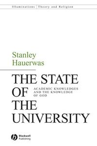 The State of the University - Stanley Hauerwas