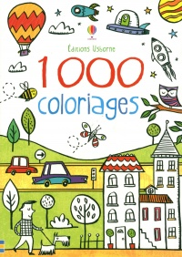 Vignette du livre 1.000 coloriages - Kirsteen Robson, Candice Whatmore, Kate Rimmer, Laura Hammonds, Ruth Russell