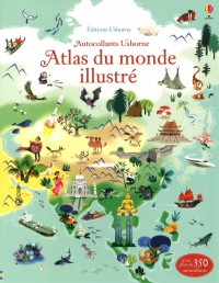 Atlas du monde illustré avec plus de 360 autocollants, Nathalie Ragondet