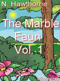 Vignette du livre The Marble Faun, Volume 1