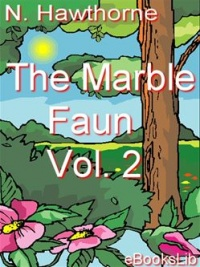 Vignette du livre The Marble Faun, Volume 2