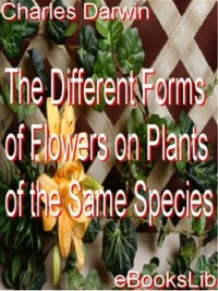Vignette du livre The Different Forms of Flowers on Plants of the Same Species