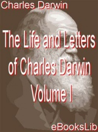 Vignette du livre The Life and Letters of Charles Darwin, Volume 1