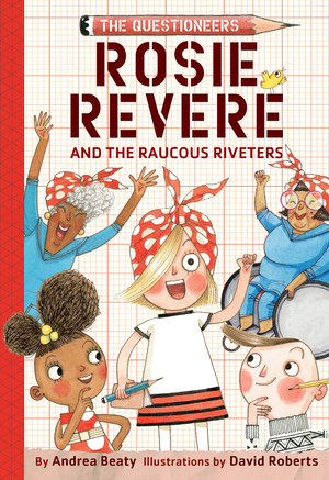 Vignette du livre Rosie Revere and the Raucous Riveters