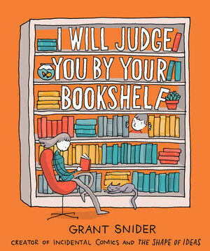 Vignette du livre I Will Judge You by Your Bookshelf