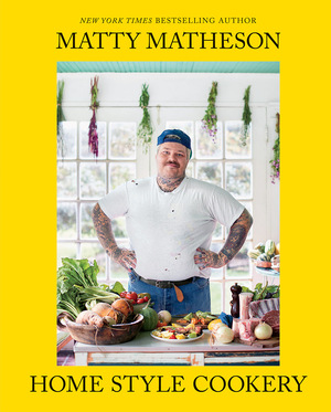 Vignette du livre Matty Matheson: Home Style Cookery
