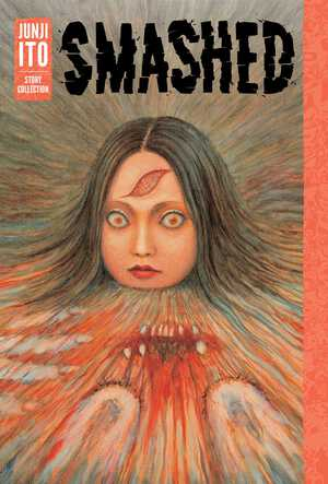 Vignette du livre Smashed: Junji Ito Story Collection